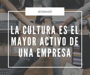 La Cultura es el mayor activo tangible de una Empresa